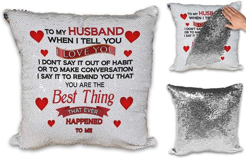 To My Husband/Boyfriend When I Tell You I Love You.Novelty Sequin Reveal Magic Cushion Cover